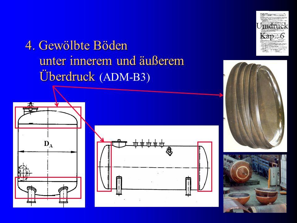 4. Gewölbte Böden unter innerem und äußerem Überdruck Überdruck (ADM-B3) DADA Umdruck Kap.: 6
