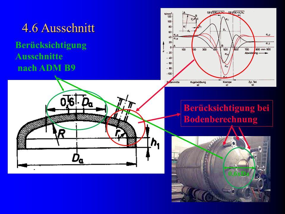4.6 Ausschnitt Berücksichtigung Ausschnitte nach ADM B9 Berücksichtigung bei Bodenberechnung 0,6xDa