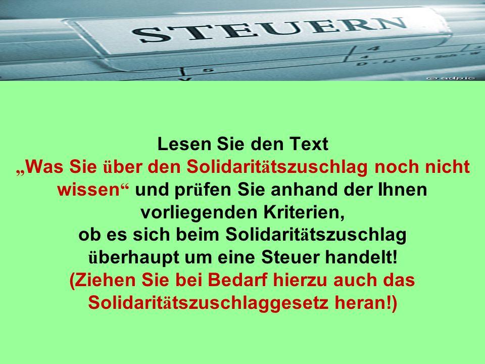 Lesen Sie den Text Was Sie ü ber den Solidarit ä tszuschlag noch nicht wissen und pr ü fen Sie anhand der Ihnen vorliegenden Kriterien, ob es sich bei