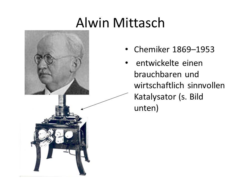 Alwin Mittasch Chemiker 1869–1953 entwickelte einen brauchbaren und wirtschaftlich sinnvollen Katalysator (s. Bild unten)