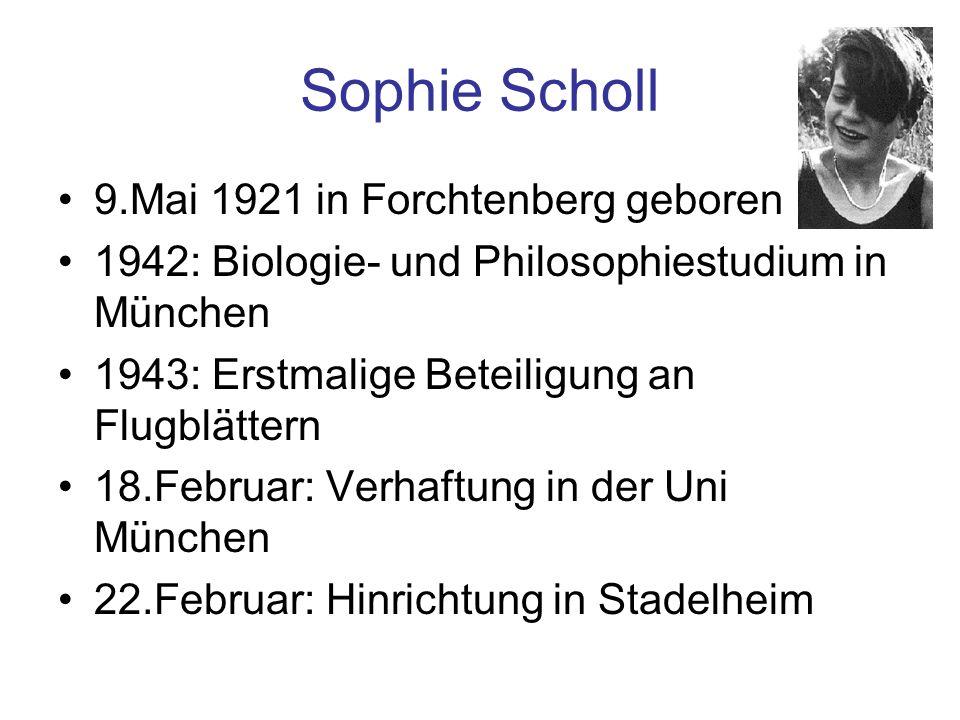9.Mai 1921 in Forchtenberg geboren 1942: Biologie- und Philosophiestudium in München 1943: Erstmalige Beteiligung an Flugblättern 18.Februar: Verhaftu