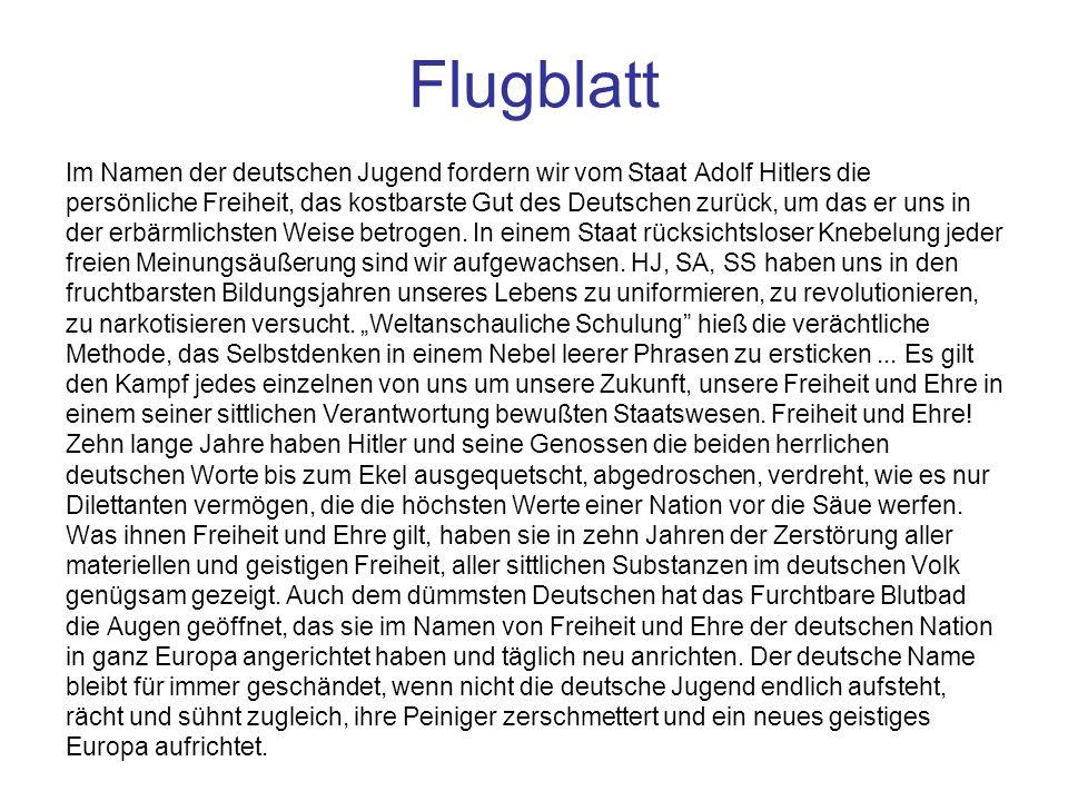 Flugblatt Im Namen der deutschen Jugend fordern wir vom Staat Adolf Hitlers die persönliche Freiheit, das kostbarste Gut des Deutschen zurück, um das