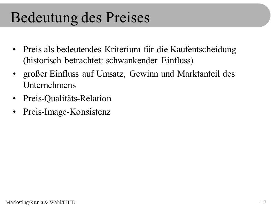 Marketing/Runia & Wahl/FIHE17 Bedeutung des Preises Preis als bedeutendes Kriterium für die Kaufentscheidung (historisch betrachtet: schwankender Einf