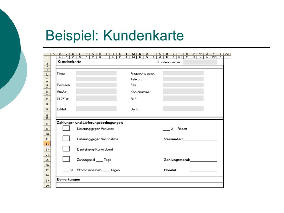 Aufgabe: Kundenkarteikarte angelegen Legen Sie für den Neukunden Lamprecht eine Kundenkarteikarte in Excel an.