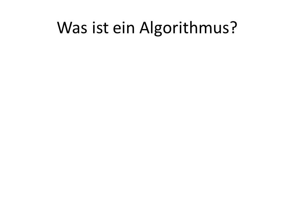 Was ist ein Algorithmus?