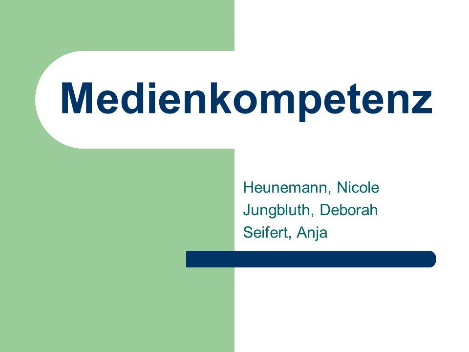 Medienkompetenz Heunemann, Nicole Jungbluth, Deborah Seifert, Anja