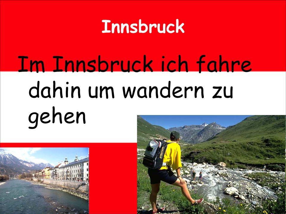 Innsbruck Im Innsbruck ich fahre dahin um wandern zu gehen