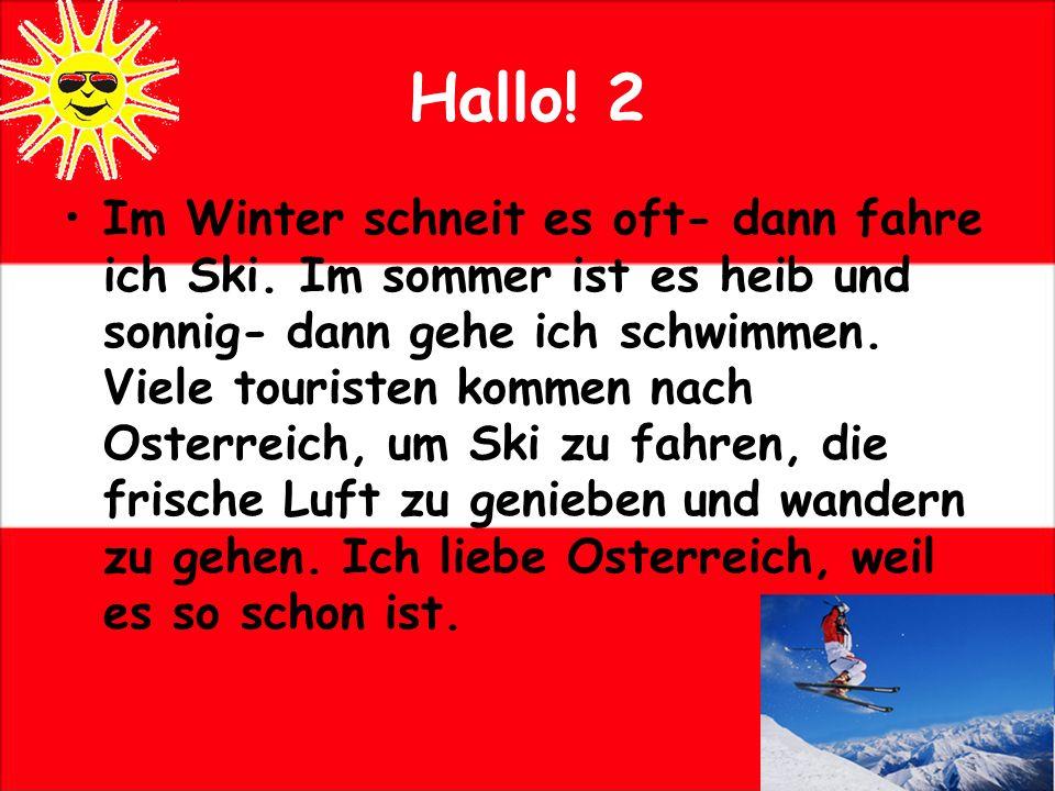 Hallo.2 Im Winter schneit es oft- dann fahre ich Ski.