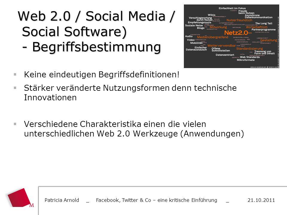 Web 2.0 / Social Media / Social Software) - Begriffsbestimmung Keine eindeutigen Begriffsdefinitionen! Stärker veränderte Nutzungsformen denn technisc