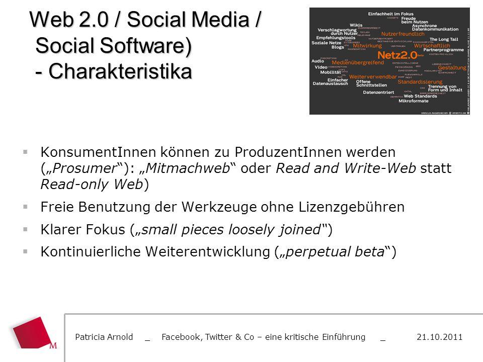 Web 2.0 / Social Media / Social Software) - Charakteristika KonsumentInnen können zu ProduzentInnen werden (Prosumer): Mitmachweb oder Read and Write-