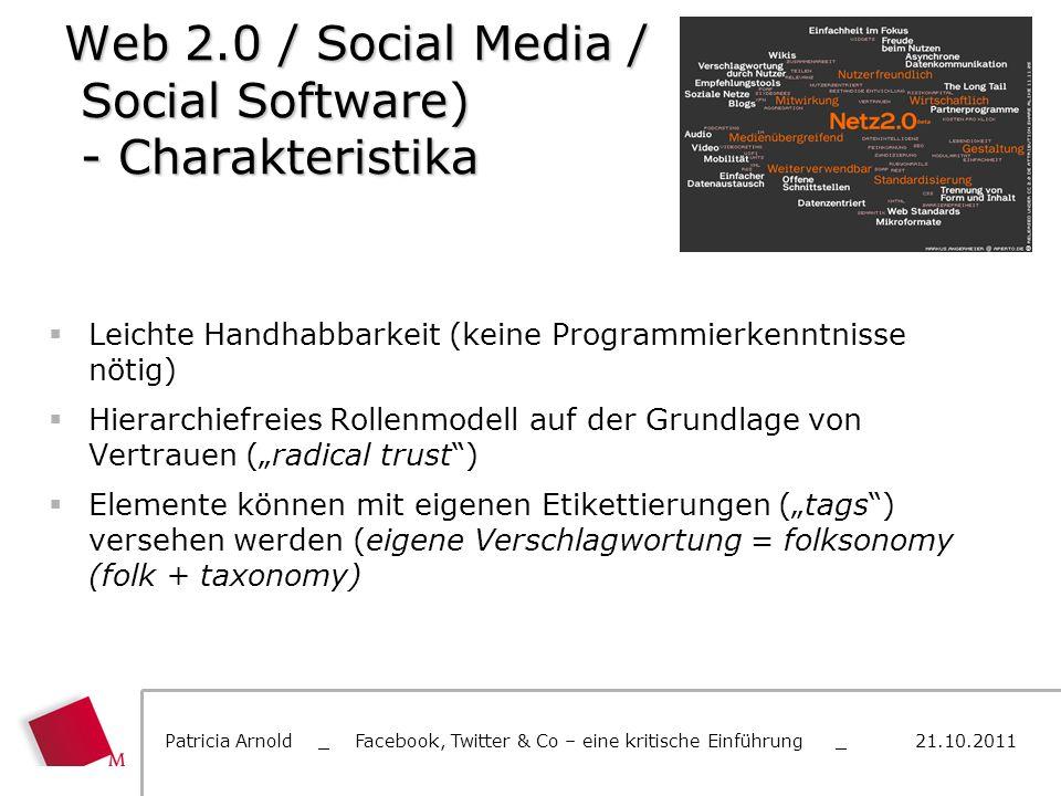 Web 2.0 / Social Media / Social Software) - Charakteristika Leichte Handhabbarkeit (keine Programmierkenntnisse nötig) Hierarchiefreies Rollenmodell a