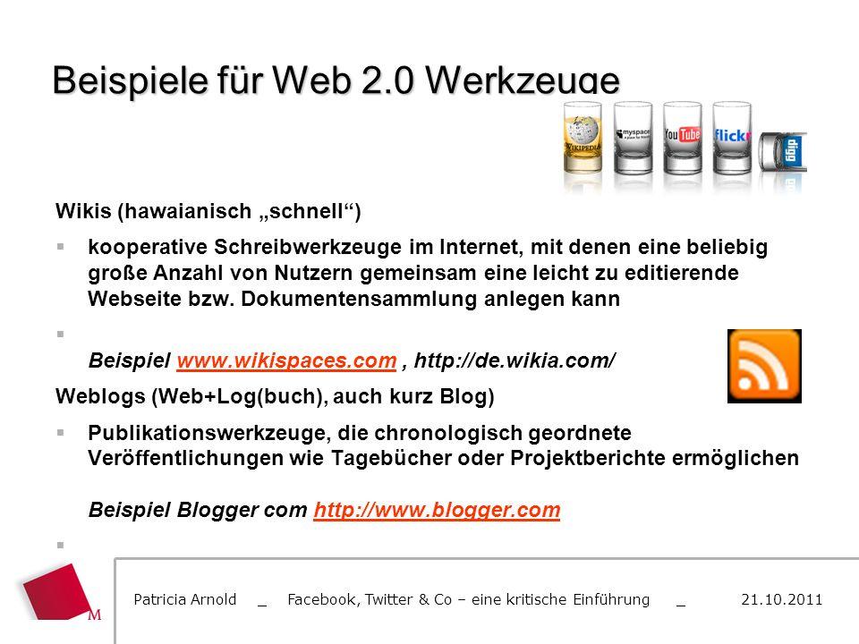 Beispiele für Web 2.0 Werkzeuge Wikis (hawaianisch schnell) kooperative Schreibwerkzeuge im Internet, mit denen eine beliebig große Anzahl von Nutzern