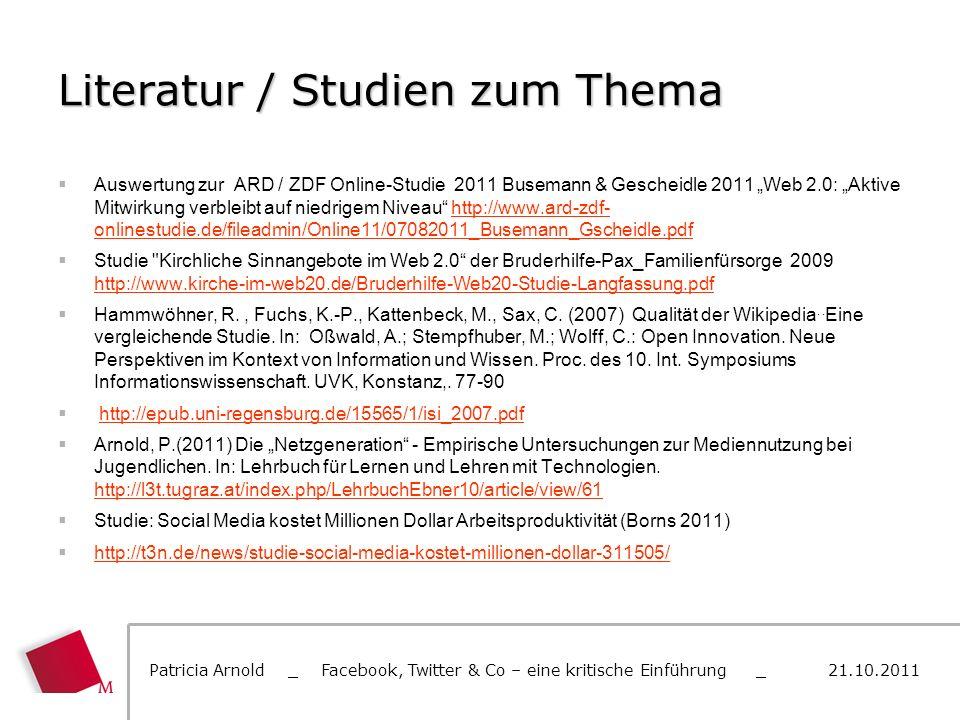 Literatur / Studien zum Thema Auswertung zur ARD / ZDF Online-Studie 2011 Busemann & Gescheidle 2011 Web 2.0: Aktive Mitwirkung verbleibt auf niedrige