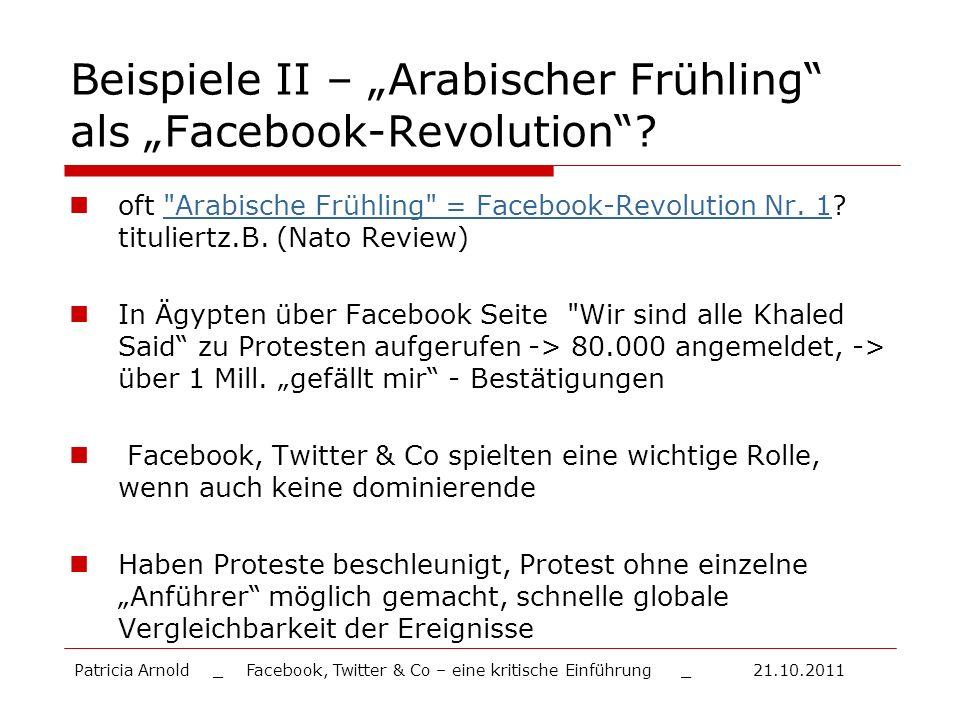 Beispiele II – Arabischer Frühling als Facebook-Revolution? oft