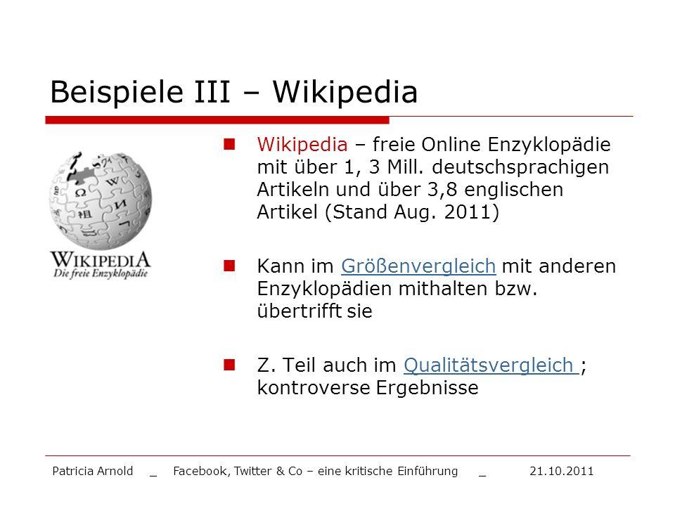 Beispiele III – Wikipedia Wikipedia – freie Online Enzyklopädie mit über 1, 3 Mill. deutschsprachigen Artikeln und über 3,8 englischen Artikel (Stand
