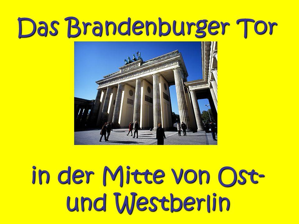 Das Brandenburger Tor in der Mitte von Ost- und Westberlin
