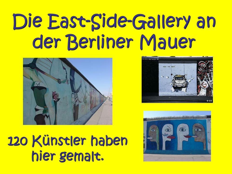 Die East-Side-Gallery an der Berliner Mauer 120 Künstler haben hier gemalt.