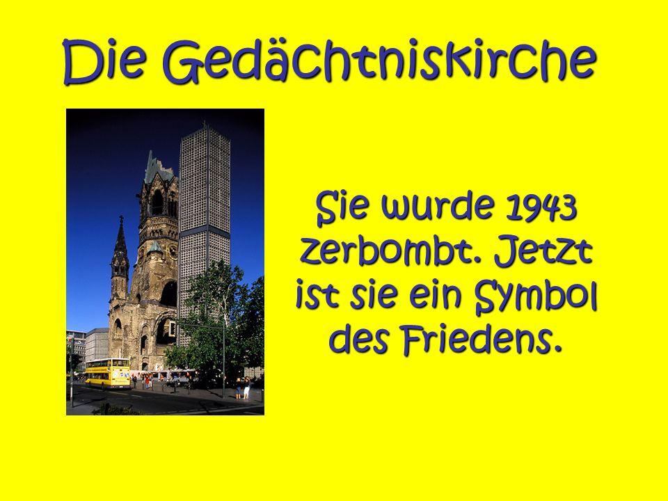 Die Gedächtniskirche Sie wurde 1943 zerbombt. Jetzt ist sie ein Symbol des Friedens.