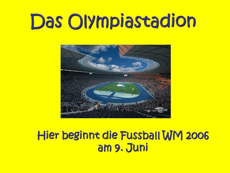 Das Olympiastadion Hier beginnt die Fussball WM 2006 am 9. Juni