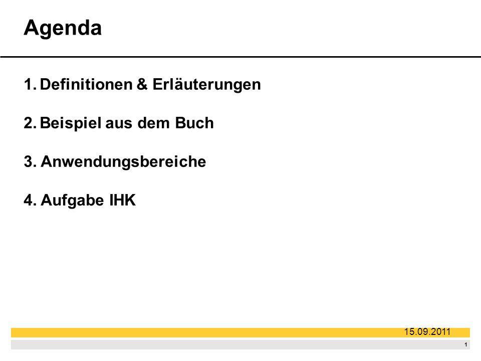 1 15.09.2011 Agenda 1.Definitionen & Erläuterungen 2.Beispiel aus dem Buch 3.