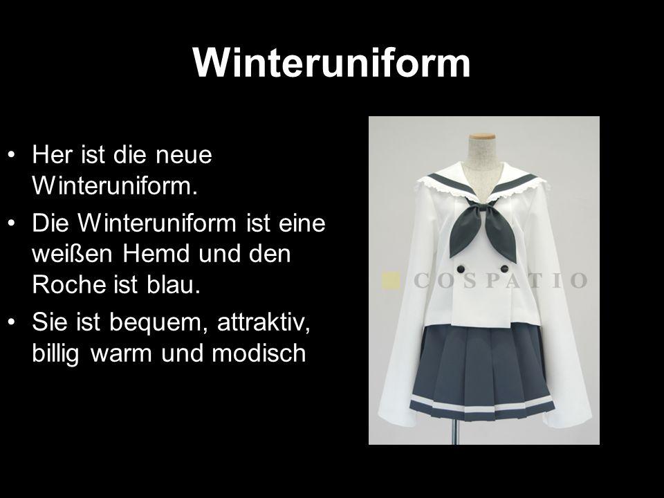 Winteruniform Her ist die neue Winteruniform.