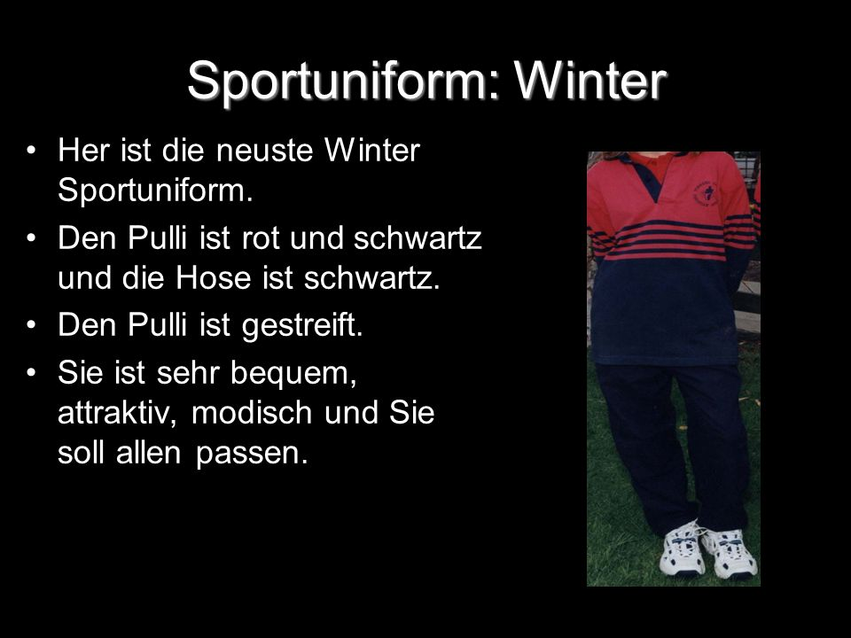 Sportuniform: Winter Her ist die neuste Winter Sportuniform.