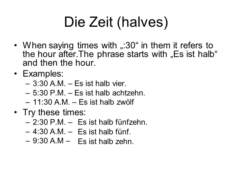Die Zeit (minutes and quarters) When using minutes and quarters you will need a few vocabulary words.