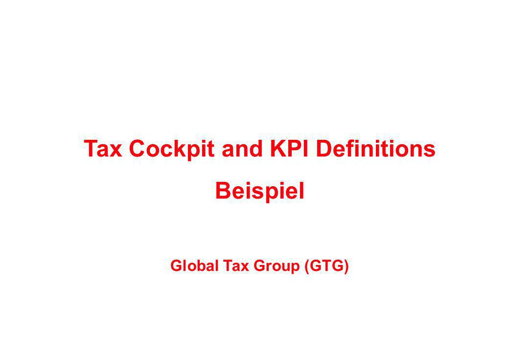 Tax Cockpit and KPI Definitions Beispiel Global Tax Group (GTG)