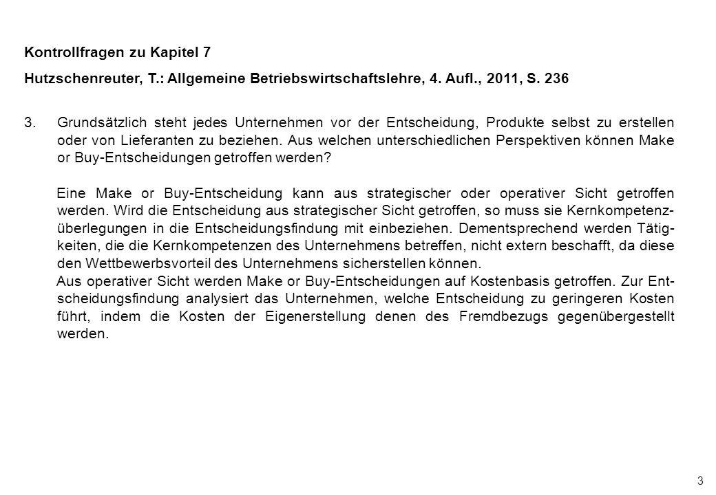 4 Kontrollfragen zu Kapitel 7 Hutzschenreuter, T.: Allgemeine Betriebswirtschaftslehre, 4.