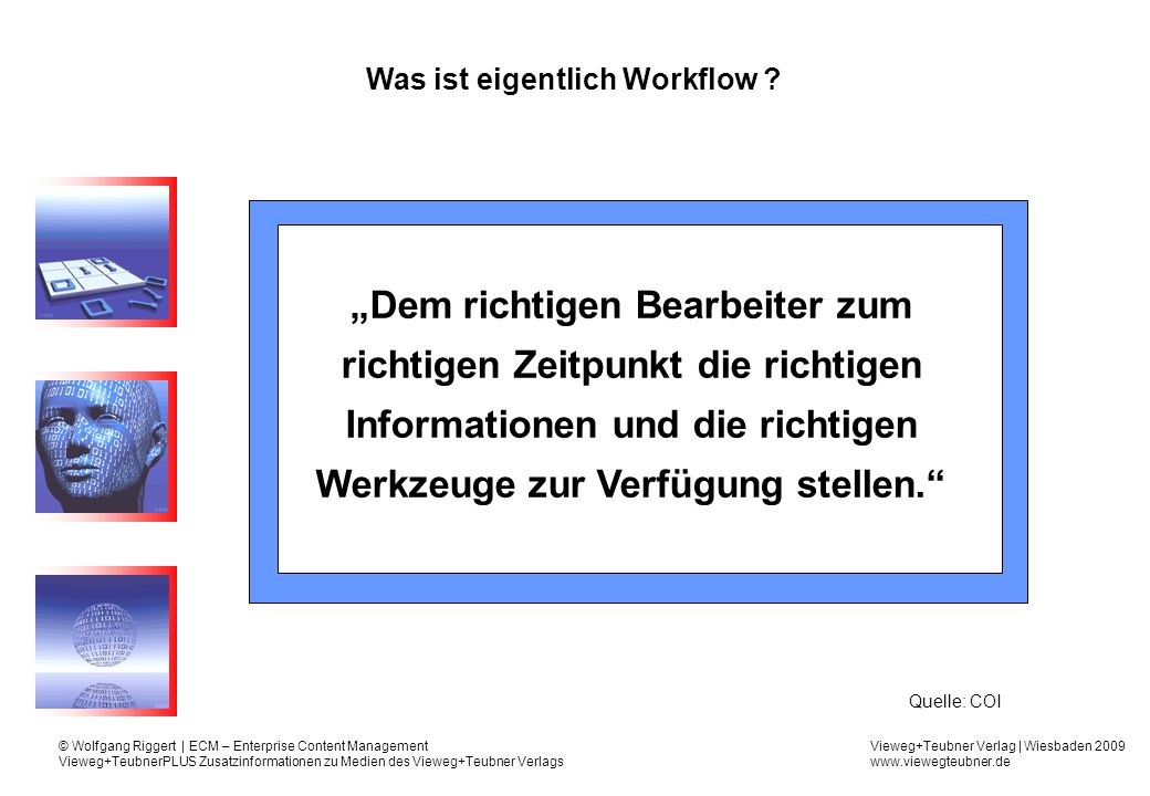 Vieweg+Teubner Verlag   Wiesbaden 2009 www.viewegteubner.de © Wolfgang Riggert   ECM – Enterprise Content Management Vieweg+TeubnerPLUS Zusatzinformationen zu Medien des Vieweg+Teubner Verlags Workflow-Ebenen Buildtime Modellierung Ausführung Workflow-Steuerung Überwachung Runtime