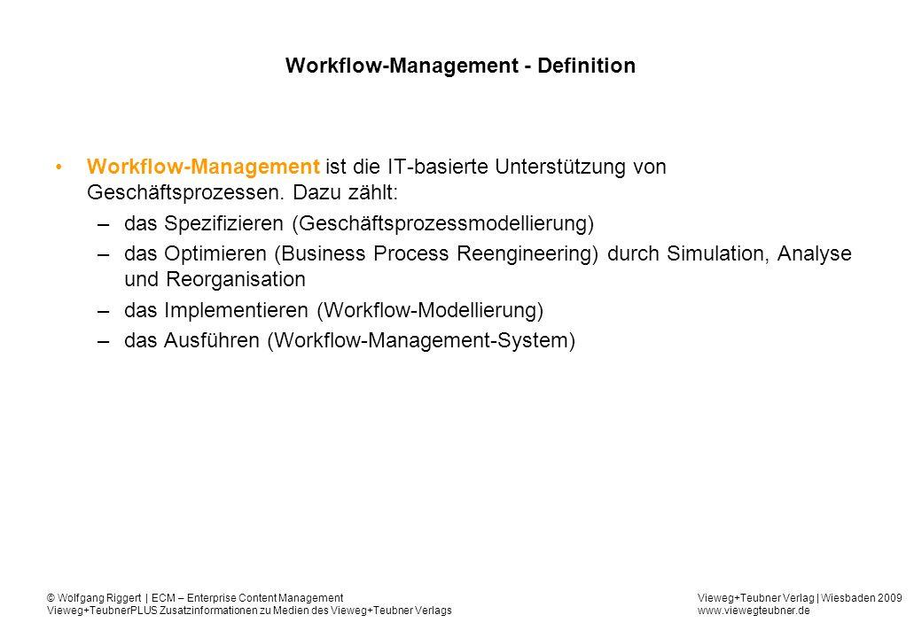 Vieweg+Teubner Verlag   Wiesbaden 2009 www.viewegteubner.de © Wolfgang Riggert   ECM – Enterprise Content Management Vieweg+TeubnerPLUS Zusatzinformationen zu Medien des Vieweg+Teubner Verlags Workflow – Organisation cont.