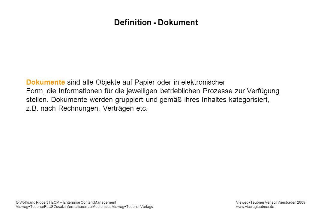 Vieweg+Teubner Verlag | Wiesbaden 2009 www.viewegteubner.de © Wolfgang Riggert | ECM – Enterprise Content Management Vieweg+TeubnerPLUS Zusatzinformationen zu Medien des Vieweg+Teubner Verlags Informationsform - NCI NCI-Information (Non-coded information): Informationen, die nur bildlich in Form von Pixel-/Rastergraphik vorliegen und sich per EDV inhaltlich nicht erschließen lassen.