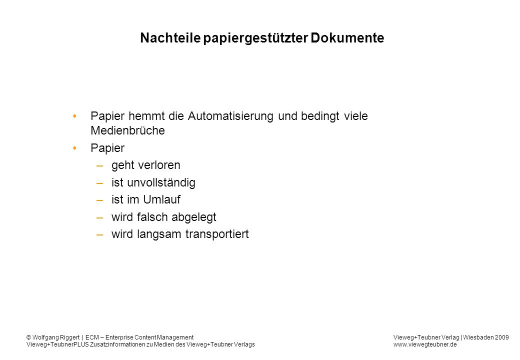 Vieweg+Teubner Verlag | Wiesbaden 2009 www.viewegteubner.de © Wolfgang Riggert | ECM – Enterprise Content Management Vieweg+TeubnerPLUS Zusatzinformationen zu Medien des Vieweg+Teubner Verlags Gliederung Definition – Dokument Definition - Dokumentenmanagement Funktionen Nutzen
