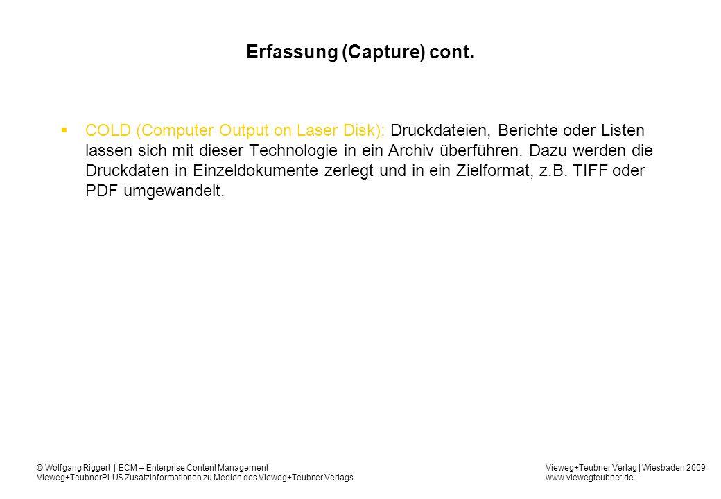 Vieweg+Teubner Verlag | Wiesbaden 2009 www.viewegteubner.de © Wolfgang Riggert | ECM – Enterprise Content Management Vieweg+TeubnerPLUS Zusatzinformationen zu Medien des Vieweg+Teubner Verlags Erfassung (Capture) cont.