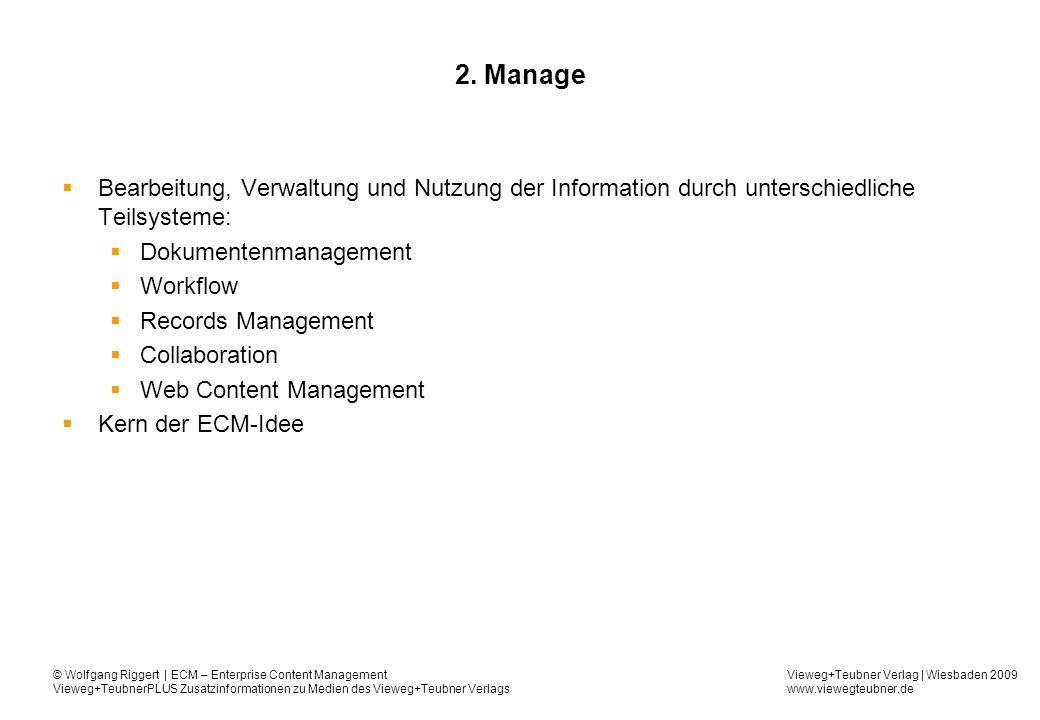 Vieweg+Teubner Verlag | Wiesbaden 2009 www.viewegteubner.de © Wolfgang Riggert | ECM – Enterprise Content Management Vieweg+TeubnerPLUS Zusatzinformationen zu Medien des Vieweg+Teubner Verlags 2.