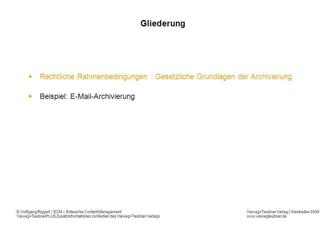 Vieweg+Teubner Verlag | Wiesbaden 2009 www.viewegteubner.de © Wolfgang Riggert | ECM – Enterprise Content Management Vieweg+TeubnerPLUS Zusatzinformationen zu Medien des Vieweg+Teubner Verlags GoBS- Buchung - Definition Geschäftsvorfälle bei DV-Buchführungen sind dann ordnungsgemäß gebucht, wenn sie nach einem Ordnungsprinzip vollständig, formal richtig, zeitgerecht und verarbeitungsfähig erfasst und gespeichert sind.