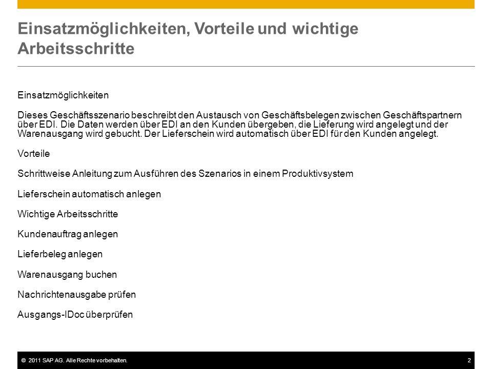 ©2011 SAP AG. Alle Rechte vorbehalten.2 Einsatzmöglichkeiten, Vorteile und wichtige Arbeitsschritte Einsatzmöglichkeiten Dieses Geschäftsszenario besc