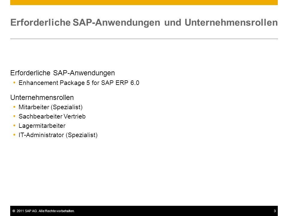 ©2011 SAP AG. Alle Rechte vorbehalten.3 Erforderliche SAP-Anwendungen und Unternehmensrollen Erforderliche SAP-Anwendungen Enhancement Package 5 for S