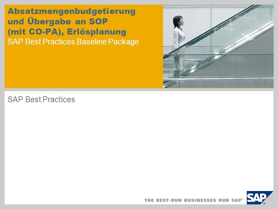 Absatzmengenbudgetierung und Übergabe an SOP (mit CO-PA), Erlösplanung SAP Best Practices Baseline Package SAP Best Practices
