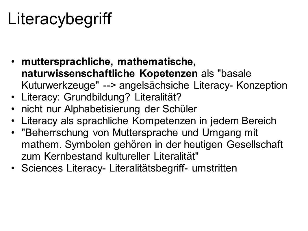 Literacybegriff muttersprachliche, mathematische, naturwissenschaftliche Kopetenzen als