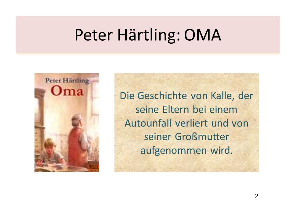 Peter Härtling: OMA Die Geschichte von Kalle, der seine Eltern bei einem Autounfall verliert und von seiner Großmutter aufgenommen wird. 2