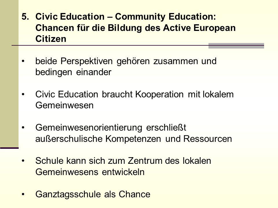 5.Civic Education – Community Education: Chancen für die Bildung des Active European Citizen beide Perspektiven gehören zusammen und bedingen einander