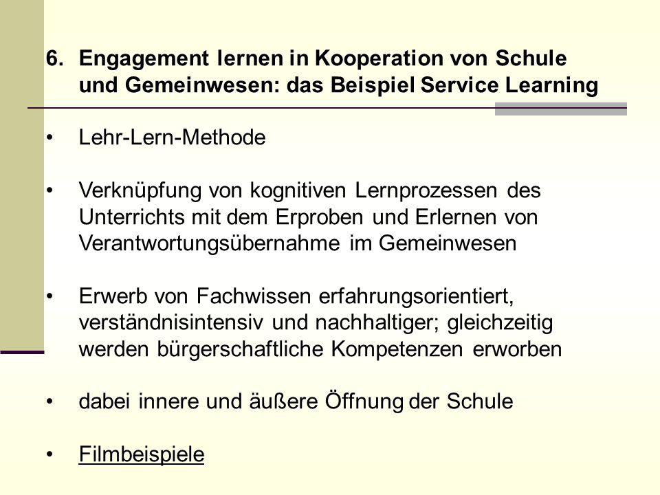6.Engagement lernen in Kooperation von Schule und Gemeinwesen: das Beispiel Service Learning Lehr-Lern-MethodeLehr-Lern-Methode Verknüpfung von kognit