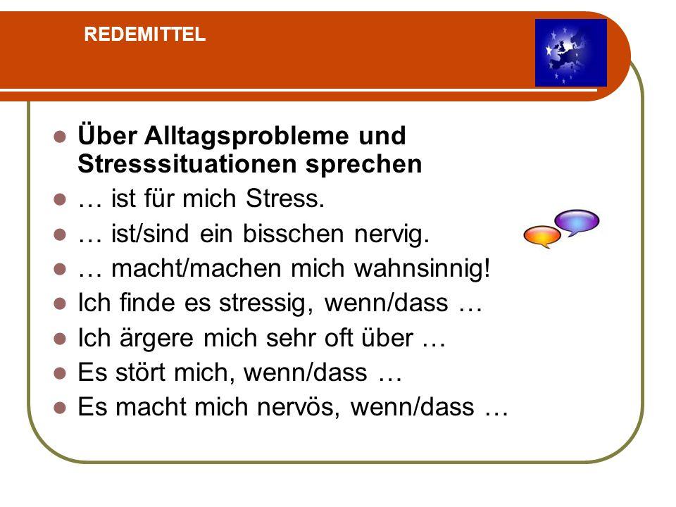 Über Alltagsprobleme und Stresssituationen sprechen … ist für mich Stress.