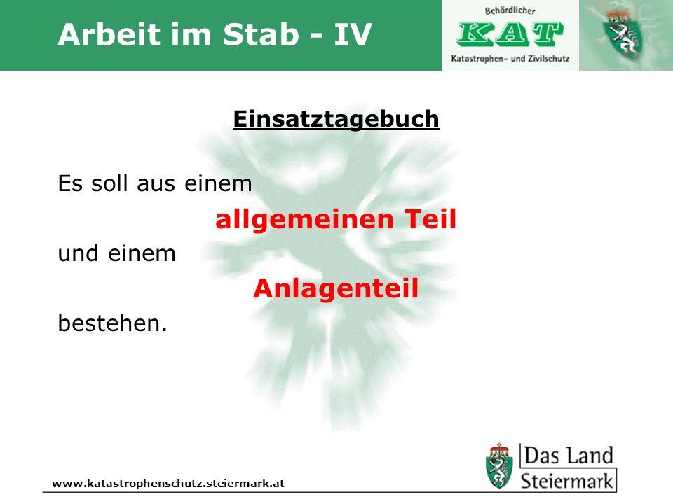 Autor www.katastrophenschutz.steiermark.at Arbeit im Stab - IV Einsatztagebuch Es soll aus einem allgemeinen Teil und einem Anlagenteil bestehen.