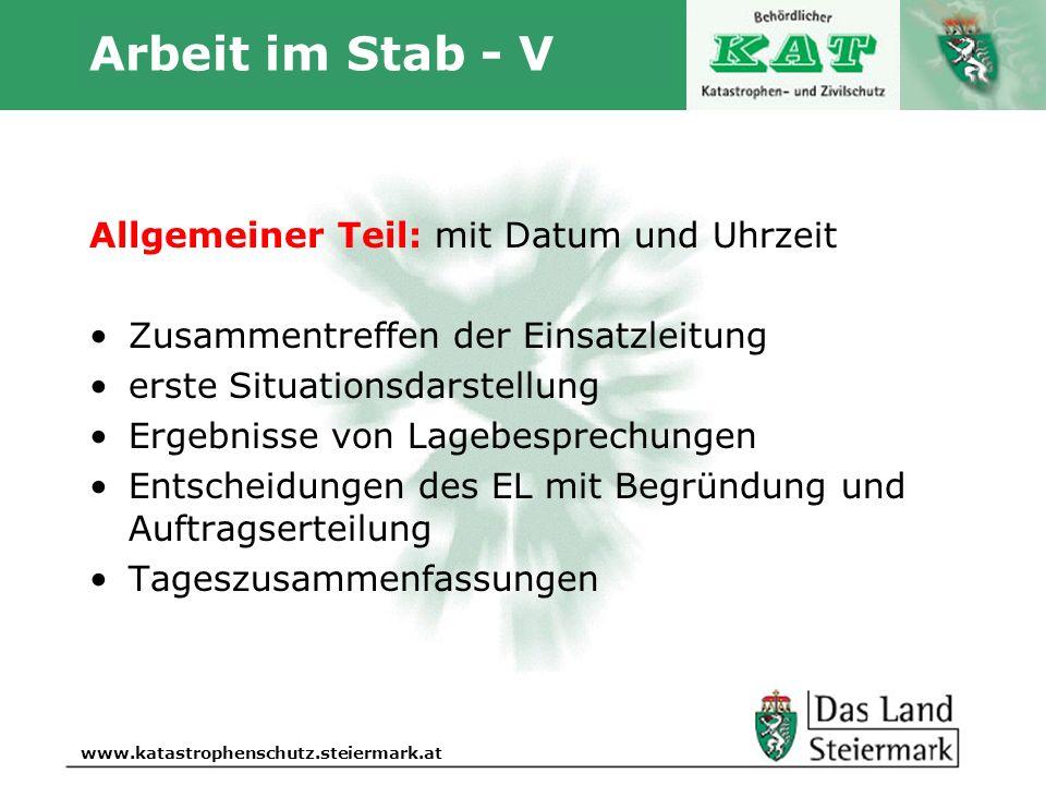 Autor www.katastrophenschutz.steiermark.at Arbeit im Stab - V Allgemeiner Teil: mit Datum und Uhrzeit Zusammentreffen der Einsatzleitung erste Situati