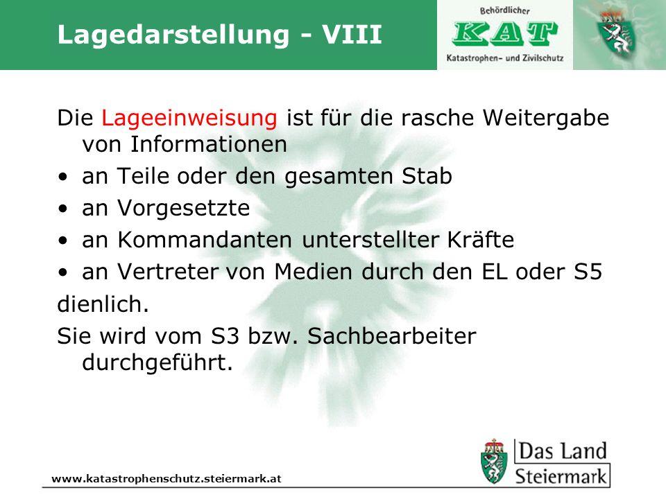 Autor www.katastrophenschutz.steiermark.at Lagedarstellung - VIII Die Lageeinweisung ist für die rasche Weitergabe von Informationen an Teile oder den