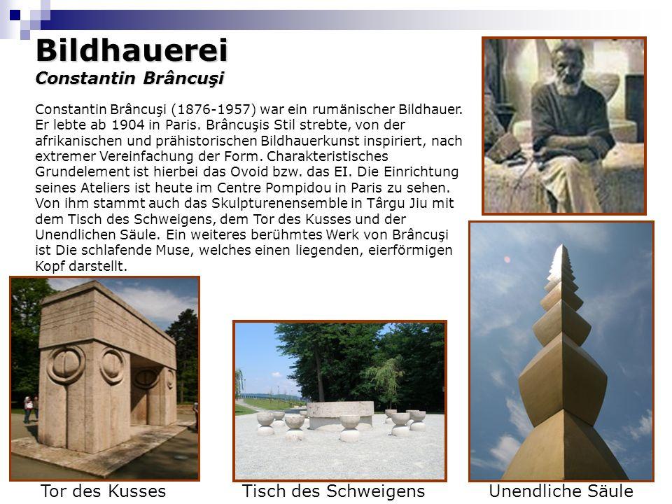 Bildhauerei Constantin Brâncuşi Constantin Brâncuşi (1876-1957) war ein rumänischer Bildhauer. Er lebte ab 1904 in Paris. Brâncuşis Stil strebte, von