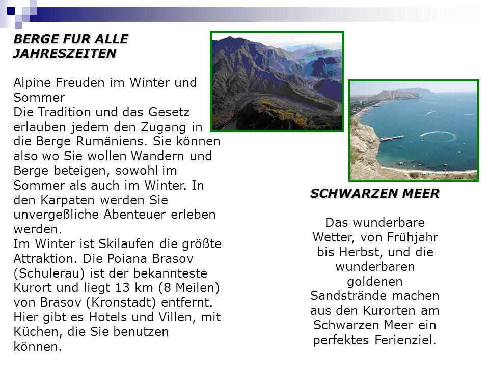 BERGE FUR ALLE JAHRESZEITEN Alpine Freuden im Winter und Sommer Die Tradition und das Gesetz erlauben jedem den Zugang in die Berge Rumäniens. Sie kön