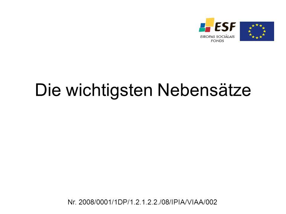 Die wichtigsten Nebensätze Nr. 2008/0001/1DP/1.2.1.2.2./08/IPIA/VIAA/002